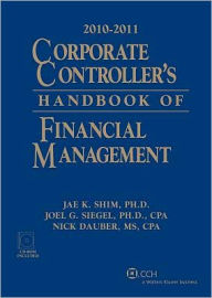 Corporate Controllers Handbook of Financial Management, 2010-2011 - Jae K. Shim