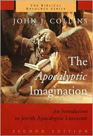 The Apocalyptic Imagination: An Introduction to Jewish Apocalyptic Literature - John J. Collins