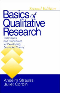 Basics of Qualitative Research: Techniques and Procedures for Developing Grounded Theory - Anselm Strauss
