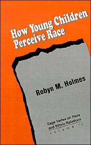 How Young Children Perceive Race - Robyn M Holmes