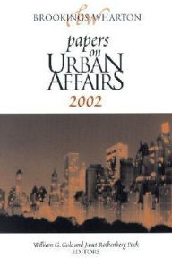 Brookings-Wharton Papers on Urban Affairs 2002 - William G. Gale