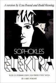 Sophokles Elektra: Ezra Pound and Rudd Fleming - Ezra Pound