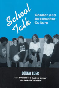 School Talk: Gender and Adolescent Culture - Donna Eder