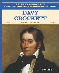 Davy Crockett: Frontier Hero - J. T. Moriarty