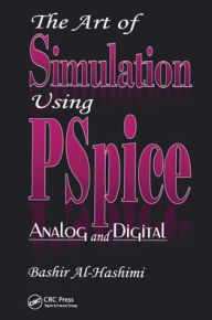 The Art of PSpice: Analogue and Digital Circuit Simulation - Bashir Al-Hashimi