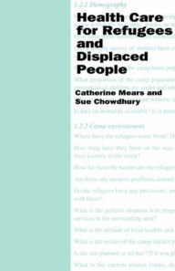 Health Care for Refugees and Displaced People - Catherine Mears