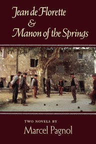 Jean de Florette and Manon of the Springs - Marcel Pagnol