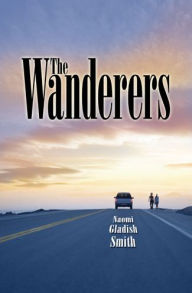 The Wanderers - NAOMI GLADISH SMITH