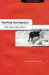 Teaching Hemingway's The Sun Also Rises - Peter L. Hays