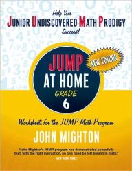 JUMP at Home Grade 6: Worksheets for the JUMP Math Program - John Mighton