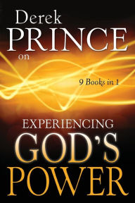 Derek Prince on Experiencing God's Power - Derek Prince