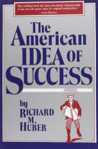 The American Idea of Success - Richard Huber