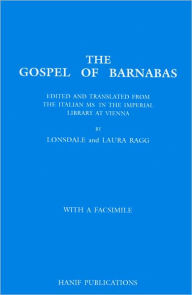 Gospel Of Barnabas : Edited and Translated From The Italian Ms. In The Imperial Library At Vienna : With A Facsimile - Bentley Barnabas