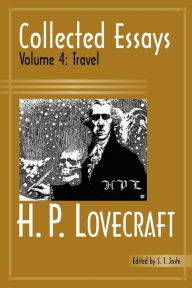 Collected Essays, Volume 4: Travel - H. P. Lovecraft