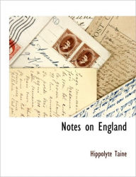 Notes On England - Hippolyte Adolphe Taine