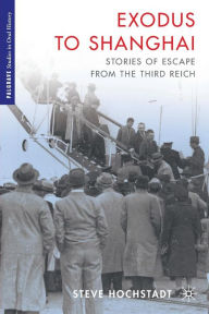Exodus to Shanghai: Stories of Escape from the Third Reich - S. Hochstadt