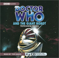 Doctor Who and the Giant Robot: An Unabridged Classic Doctor Who Novel - Terrance Dicks