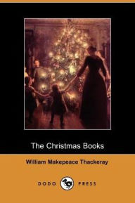 The Christmas Books - William Makepeace Thackeray