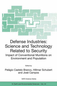Defense Industries: Science and Technology Related to Security: Impact of Conventional Munitions on Environment and Population - Pelagio Castelo Branco