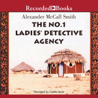 The No. 1 Ladies' Detective Agency (No. 1 Ladies' Detective Agency Series #1) - Alexander McCall Smith