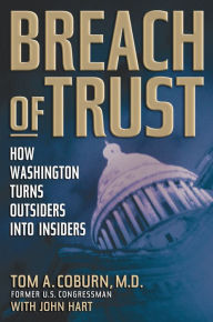 Breach of Trust: How Washington Turns Outsiders Into Insiders - Tom Coburn