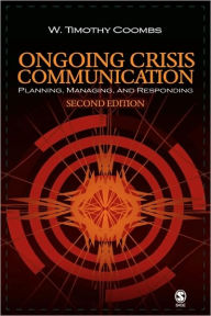 Ongoing Crisis Communication: Planning, Managing, and Responding - W. Timothy Coombs