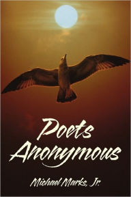 Poets Anonymous - Michael Marks Jr.