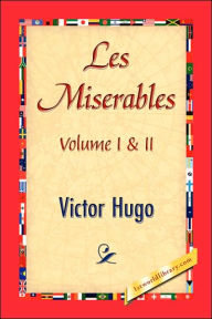 Miserables;Volume I and II - Victor Hugo