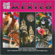 The Festivals of Mexico - Colleen Madonna Flood Williams