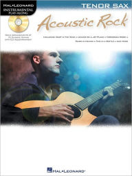 Acoustic Rock - Instrumental Play-Along for Tenor Sax - Hal Leonard Corp.