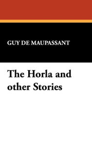 The Horla And Other Stories - Guy de Maupassant