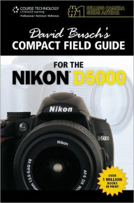 David Busch's Compact Field Guide for the Nikon D5000 - David D. Busch
