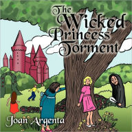 The Wicked Princess Torment - Joan Argenta