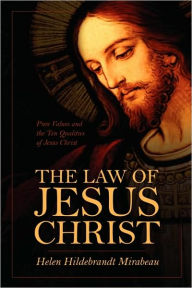 The Law Of Jesus Christ - Helen Hildebrandt Mirabeau
