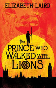 The Prince Who Walked With Lions - Elizabeth Laird