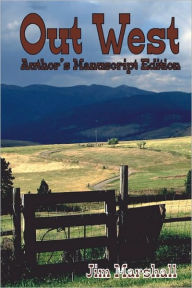 Out West: Author's Manuscript Edition - Jim Marshall