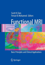 Functional MRI: Basic Principles and Clinical Applications - Scott H. Faro