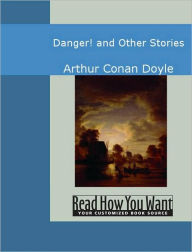 Danger! and Other Stories - Arthur Conan Doyle