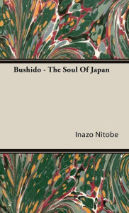 Bushido - The Soul Of Japan - Inazo Nitobe