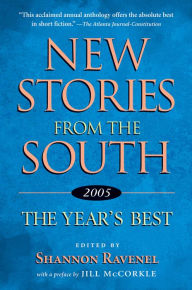 New Stories from the South 2005: The Year's Best - Shannon Ravenel