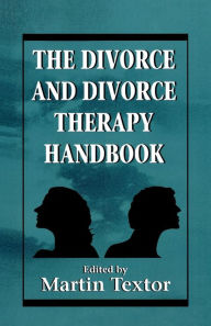 The Divorce and Divorce Therapy Handbook - Martin Textor