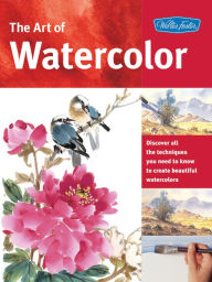 The Art of Watercolor: Learn watercolor painting tips and techniques that will help you learn how to paint beautiful watercolors - William F Powell
