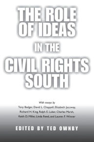 The Role of Ideas in the Civil Rights South - Ted Ownby
