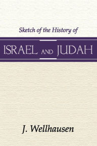 Sketch of the History of Israel and Judah - J. Wellhausen