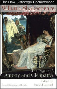Tragedy of Antony and Cleopatra: New Kittredge Shakespeare - William Shakespeare