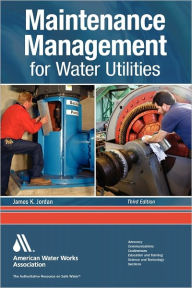 Maintenance Management for Water Utilities - James K. Jordan