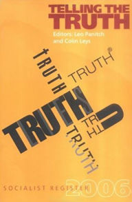 Telling the Truth: Socialist Register 2006 - Leo Panitch