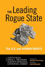 Leading Rogue State: The U.S. and Human Rights - Judith R. Blau
