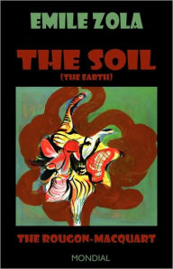 The Soil (The Earth. The Rougon-Macquart) - Emile Zola