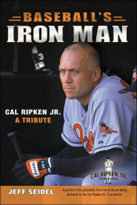 Baseball's Iron Man: Cal Ripken Jr. A Tribute (Tales Series) - Jeff Seidel